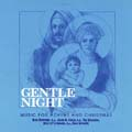Gentle Night: Music for Advent and Christmas (CD)