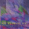 May We Praise You (CD)