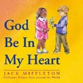 God Be in My Heart: Children's Prayers From Around the World (CD)