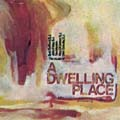 A Dwelling Place (CD)