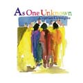 As One Unknown (CD)