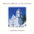 Mission Music of California: A 200 Year Anthology (CD)