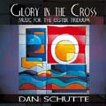 Glory in the Cross: Music for the Easter Triduum (CD)