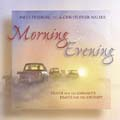 Morning and Evening: Prayer for the Commute, Prayer for the Journey (2 CD)