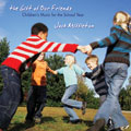 The Gift of Our Friends (CD)