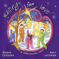 Waiting for Love: An Advent/Christmas Cantata
