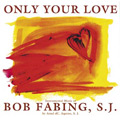 Only Your Love (CD)