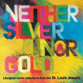 Neither Silver Nor Gold (2 CD)