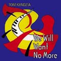 We Will Want No More (CD)