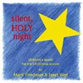 Silent, Holy Night: Children's Music and Readings for the Christmas Season (2 CD)