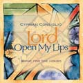 Lord, Open My Lips: Music for the Hours (CD)
