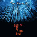 Endless Is Your Love (CD)