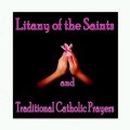 Litany of the Saints & Traditional Catholic Prayers (CD)