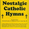 Nostalgic Catholic Hymns (CD)