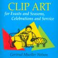 Clip Art for Feasts and Seasons (CD-ROM)